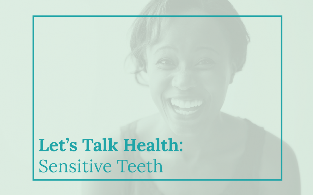 Let's Talk Health: Sensitive Teeth