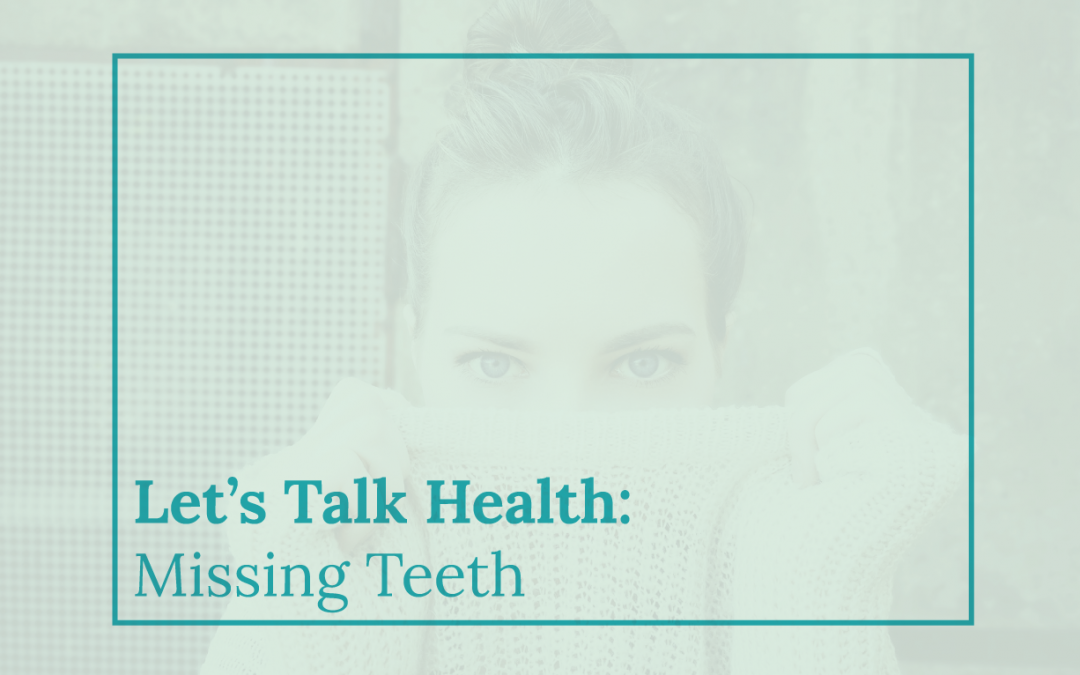 Let's Talk Health: Missing Teeth